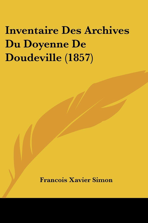 Inventaire Des Archives Du Doyenne De Doudeville (1857) (French Edition) pdf