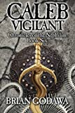 Caleb Vigilant (Chronicles of the Nephilim) (Volume 6)