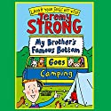 My Brother's Famous Bottom Goes Camping Audiobook by Jeremy Strong Narrated by Paul Chequer