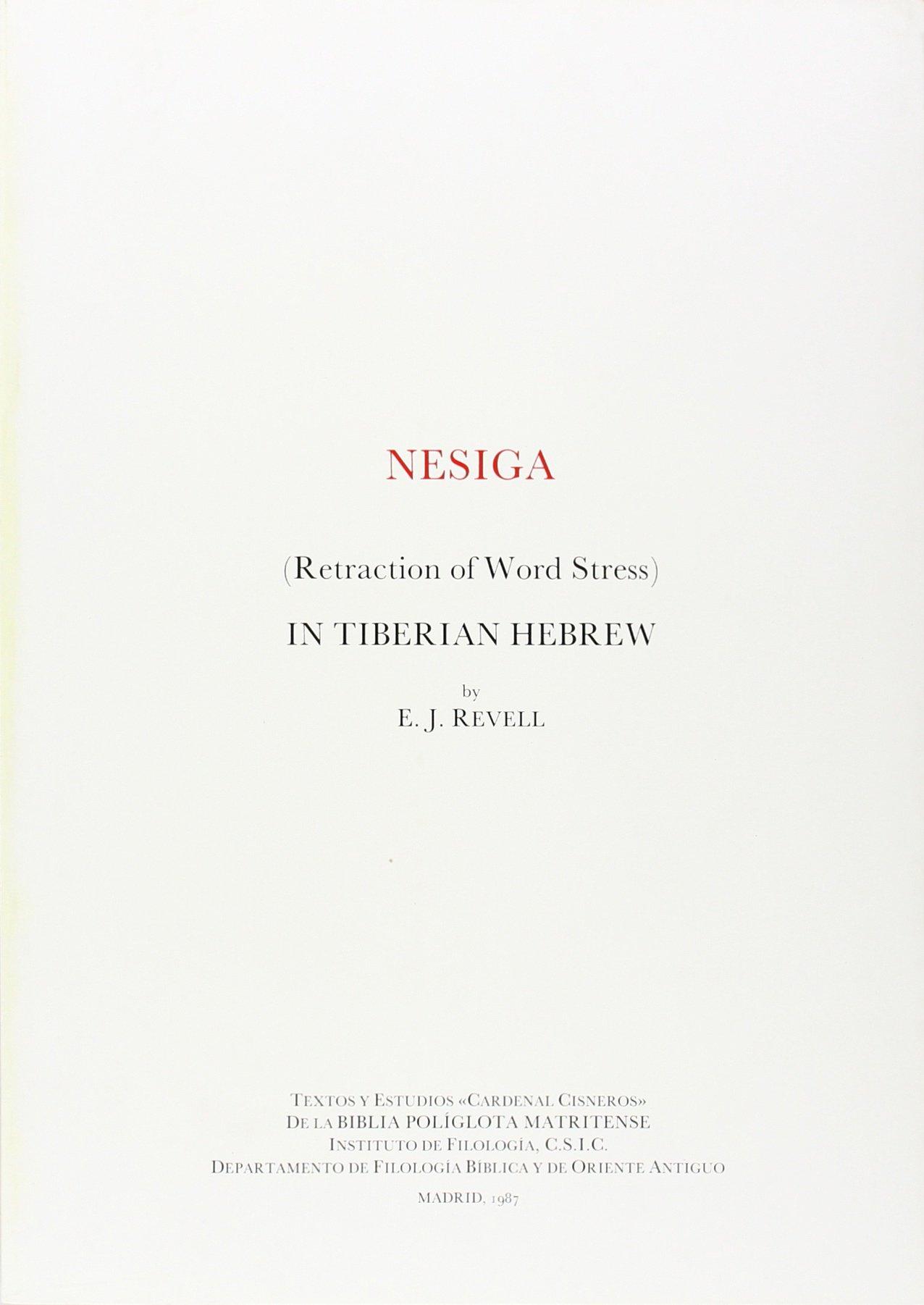 Nesiga retraction of word stress in tiberian hebrew Textos y Estudios Cardenal Cisneros: Amazon.es: Revell, E.J.: Libros