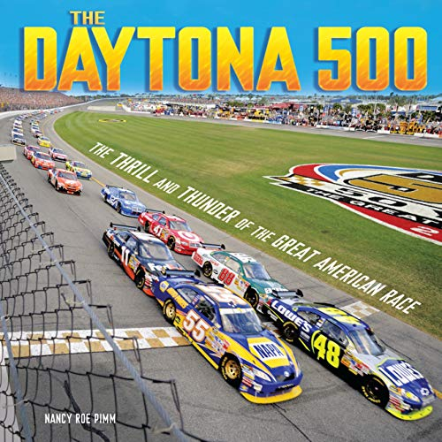 The Daytona 500: The Thrill and Thunder of the Great American Race (Spectacular Sports) (Bill France Sr)