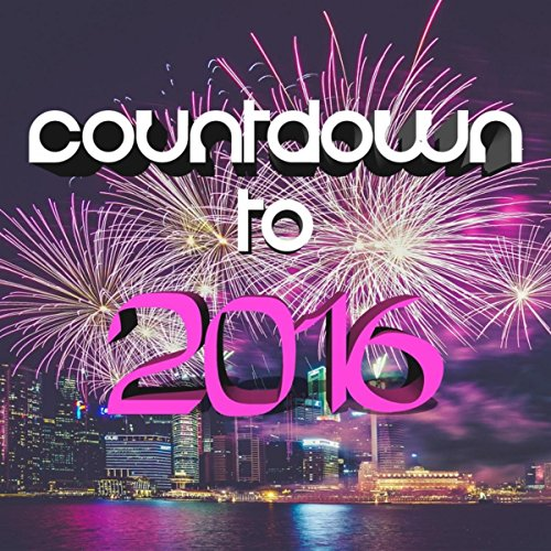 Countdown to 2016: the Best Songs to End 2015, for Dance Parties, Family Celebrations, New Year's Eve Tropical House Music