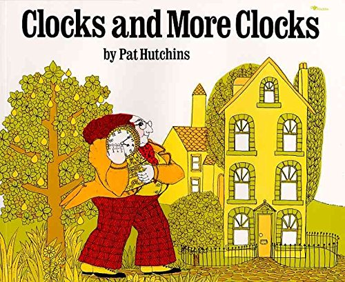 [(Clocks and More Clocks)] [Author: Pat Hutchins] published on (May, 1994) (Clocks And More Clocks By Pat Hutchins)