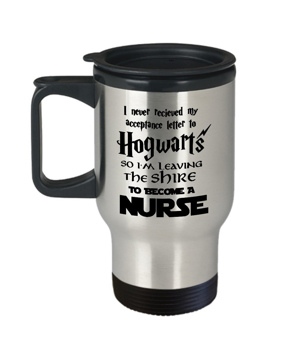 Travel Mug, STHstore Personalized '' I NEVER RECEIVED MY ACCEPTANCE LETTER FROM HOGWARTS SO I'M... '' NURSE Water Bottle Insulated Stainless Steel Movies and Series Fan Club Addict Coffee Mugs 14 oz