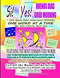 Si Yes BUENOS DIAS GOOD MORNING   I CAN Speak Read Understand SPANISH ONE WORD AT A TIME The Easy Coloring Book Way   FEATURING THE MOST COMMON USED ... Memory Making Fluency in Language Easier