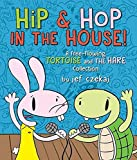 Hip & Hop in the House!: A Free-flowing Tortoise and the Hare collection (A Hip & Hop Book)