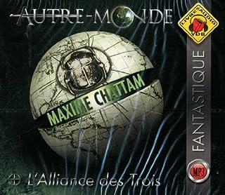 Autre-monde : [vol.1] : L'alliance des trois, Chattam, Maxime