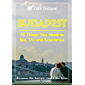 Budapest - 99 Things You Need to See, Do and Experience: Discover the Secrets, Learn the Tales (English Edition)