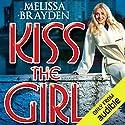 Kiss the Girl Hörbuch von Melissa Brayden Gesprochen von: Felicity Munroe