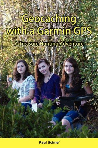 Geocaching with a Garmin GPS a Treasure Hunting Adventure