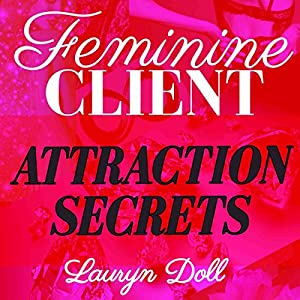 Feminine Client Attraction Secrets Audiobook
