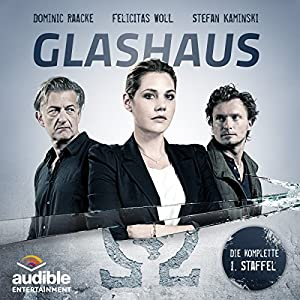 Glashaus: Die komplette 1. Staffel Performance