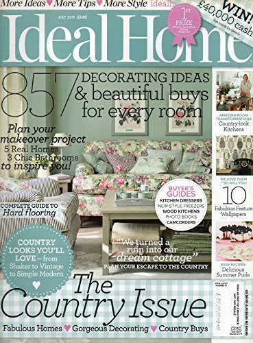 Ideal Home UK July 2011 Magazine The Country Issue 857 DECORATING IDEAS & BEAUTIFUL BUYS FOR EVERY ROOM Complete Guide To Hard Flooring