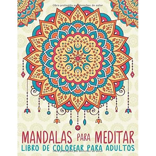 Mandalas Para Meditar: Libro De Colorear Para Adultos Tapa blanda – 15 junio 2016 a buen precio