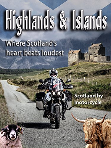 (Highlands & Islands - Where Scotland's heart beats loudest / Scotland by motorcycle)