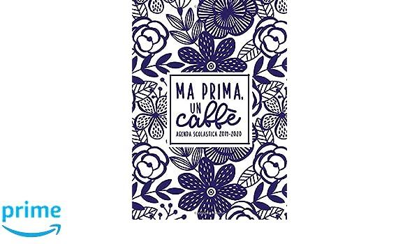 Ma prima, un caffè: Agenda scolastica 2019-2020: 1 settembre ...