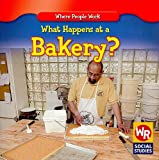 What Happens at a Bakery?, Kathleen Pohl, 0836868919