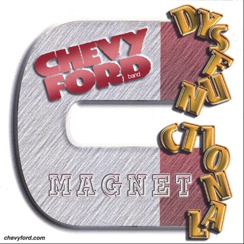 Chevy Metal - Dysfunctional Magnet [Explicit]