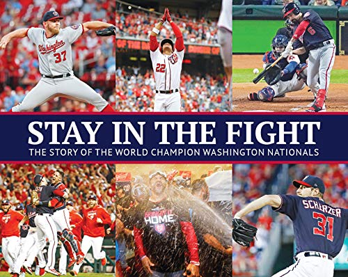 Stay In The Fight  The Story Of The World Champion Washington Nationals