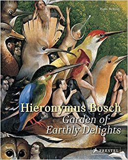 Hieronymus Bosch Garden Of Earthly Delights Hans Belting 9783791382050 Books