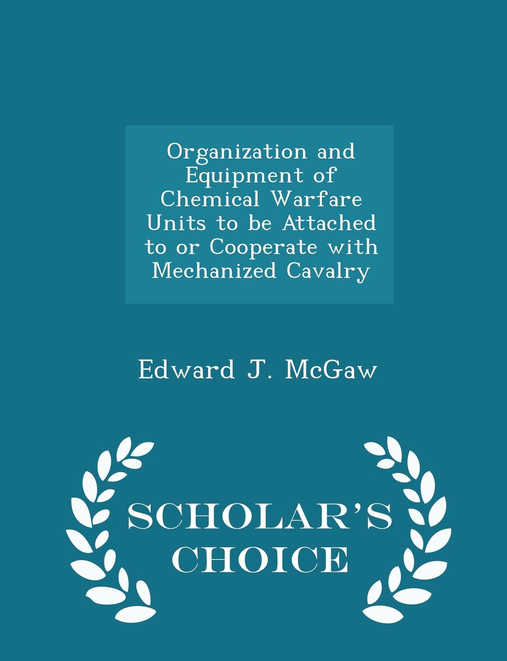 Download Organization and Equipment of Chemical Warfare Units to be Attached to or Cooperate with Mechanized Cavalry - Scholar's Choice Edition pdf