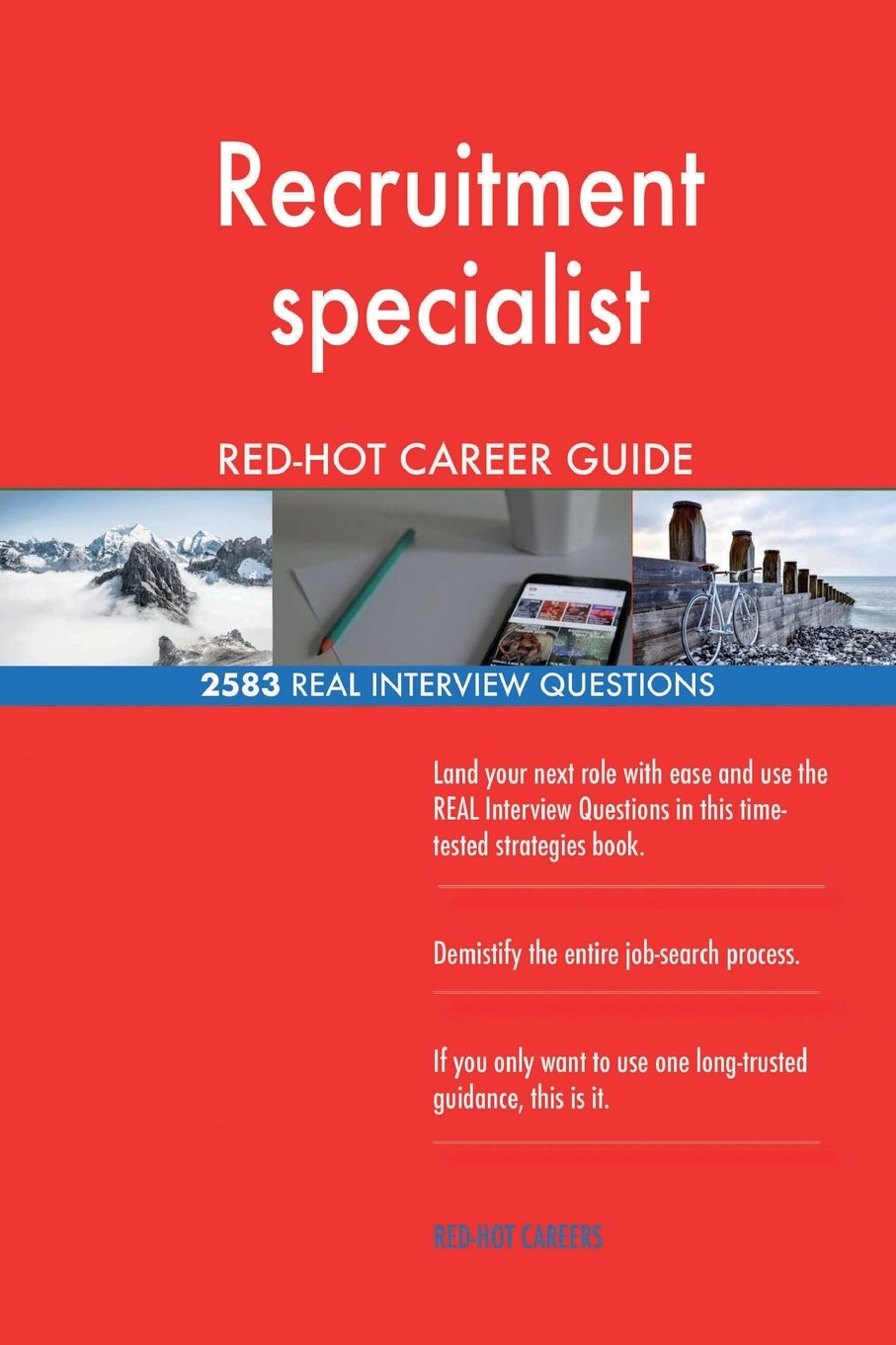 Recruitment specialist RED-HOT Career Guide; 2583 REAL Interview Questions PDF