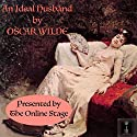 An Ideal Husband Audiobook by Oscar Wilde Narrated by Alan Weyman, Amanda Friday, Ben Lindsey-Clark, Chris Marcellus, Linda Barrans, P. J. Morgan, Elizabeth Klett