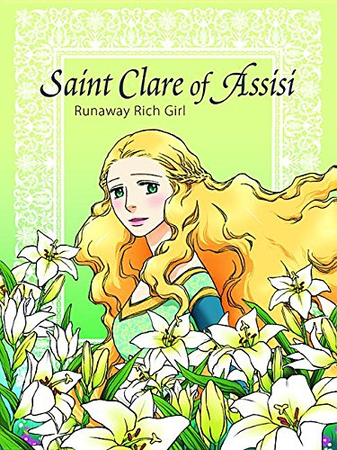 Saint Clare of Assisi: Runaway Rich Girl