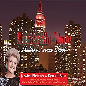 Murder, She Wrote: Madison Avenue Shoot Audiobook