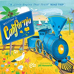 Welcome to California: A Little Engine That Could Road Trip (The Little Engine That Could)