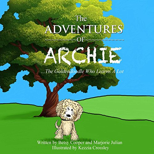 The Adventures Of Archie The Goldendoodle Who Learns A Lot