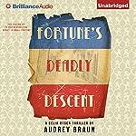 Fortune's Deadly Descent   Audrey Braun