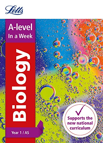 Letts A-level In a week - New 2015 Curriculum - A-level Biology Year 1 (and AS): In a Week
