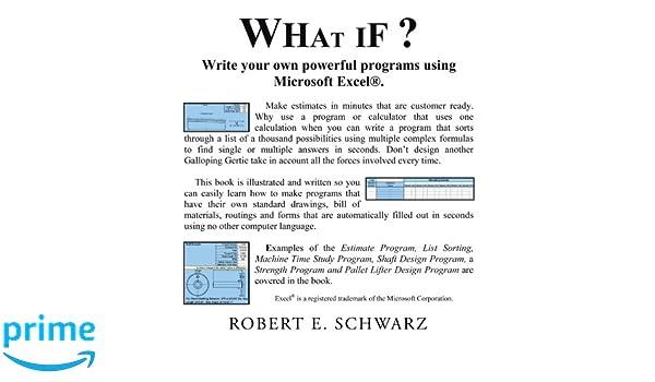 What If?: Robert E  Schwarz: 9781463421021: Amazon com: Books