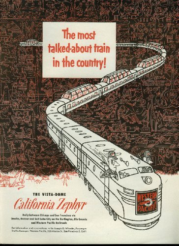 (Most talked about train! Western Pacific California Zephyr Vista-Dome ad)