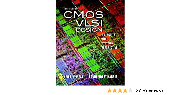 CMOS VLSI Design: A Circuits and Systems Perspective (4th
