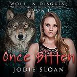 Once Bitten: Wolf In Disguise, Book 1 | Jodie Sloan