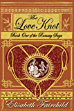 The Love Knot, A Regency Romance (Book One of the Ramsay Saga 1)