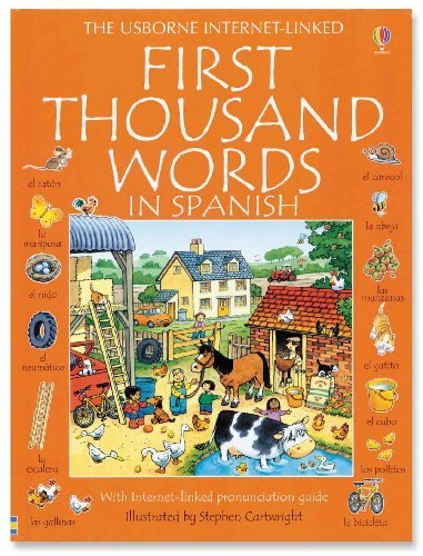 First Thousand Words in Spanish: With Internet-Linked Pronunciation Guide (English and Spanish Edition) (1000 Words Picture Book)