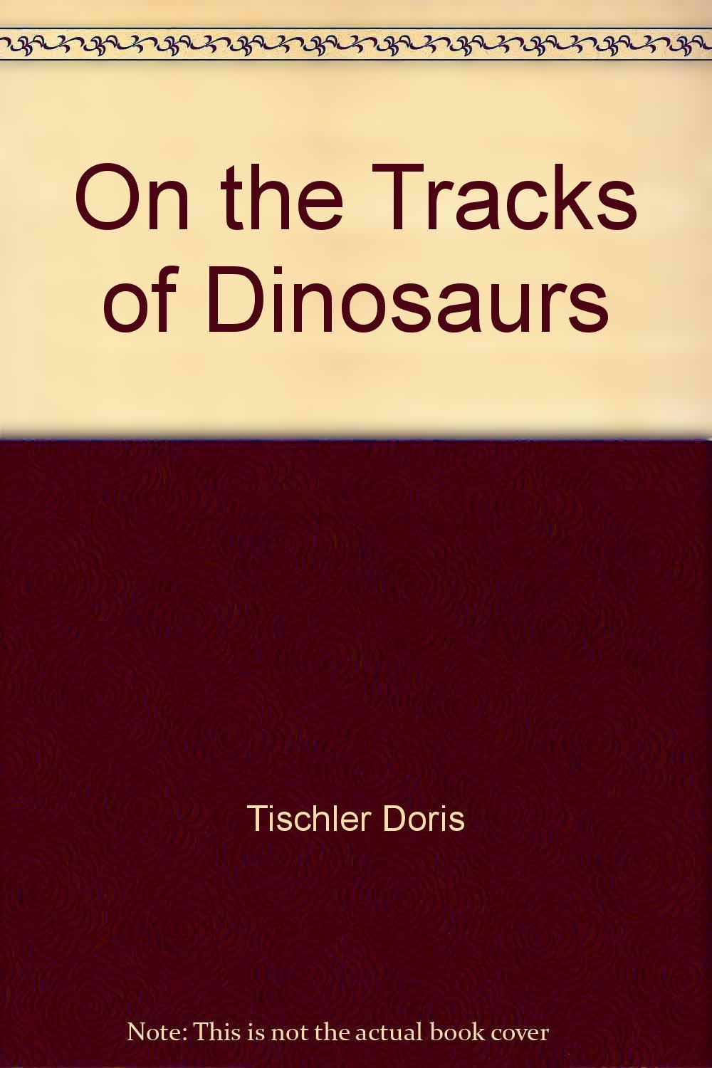 On the Tracks of Dinosaurs