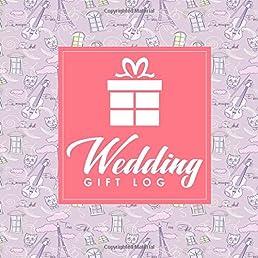 Wedding Gift Log Wedding Gift Card Registry Gift Log Wedding Gift Registry List Gift Recording Book Recorder Organizer Keepsake (Volume 47) Paperback ...  sc 1 st  Amazon.com & Wedding Gift Log: Wedding Gift Card Registry Gift Log Wedding Gift ...