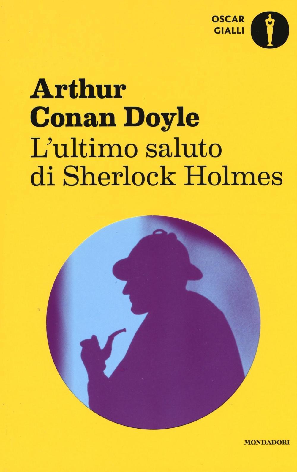 L'ultimo saluto di Sherlock Holmes Copertina flessibile – 21 giu 2016 Arthur Conan Doyle M. Gallone Mondadori 8804668571