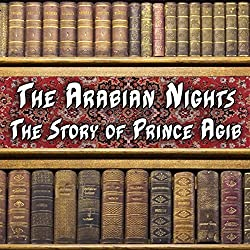 The Arabian Nights - The Story of Price Agib