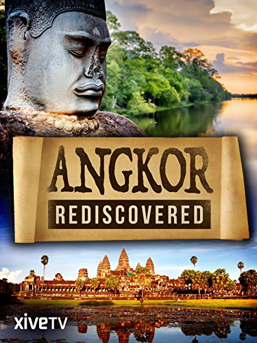 Angkor Rediscovered (Best Hindu Temples In The World)