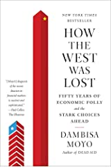 How the West Was Lost: Fifty Years of Economic Folly--and the Stark Choices Ahead Kindle Edition