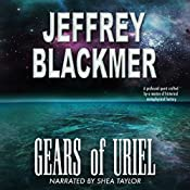 Gears of Uriel: Luminous Bridges, Book 1   Jeffrey Blackmer