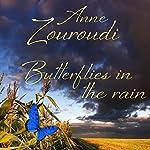 Butterflies in the Rain: A Short Story   Anne Zouroudi