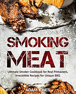 Smoking meat ultimate smoker cookbook for real pitmasters smoking meat ultimate smoker cookbook for real pitmasters irresistible recipes for unique bbq forumfinder Gallery