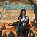 The Poison Eater: A Numenera Novel Audiobook by Shanna Germain Narrated by Stephanie Cannon
