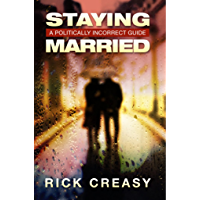 Staying Married: A Politically Incorrect Guide